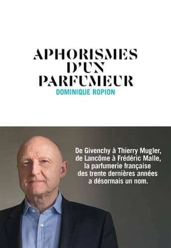 Dominique Ropion, carnet de notes d'un parfumeur